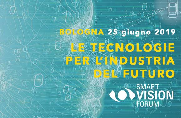 Bologna, 25 giugno 2019 – Smart Vision Forum