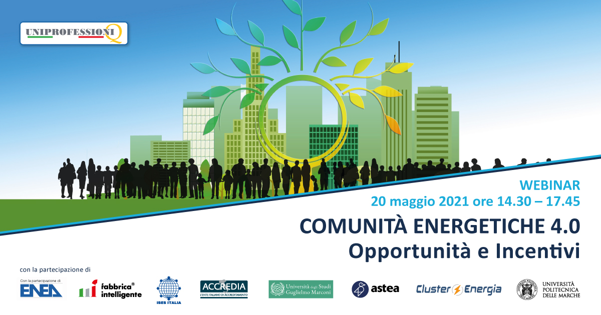 Il quadro normativo italiano ed europeo sulle Comunità Energetiche al centro del webinar  by Uniprofessioni (20 maggio)